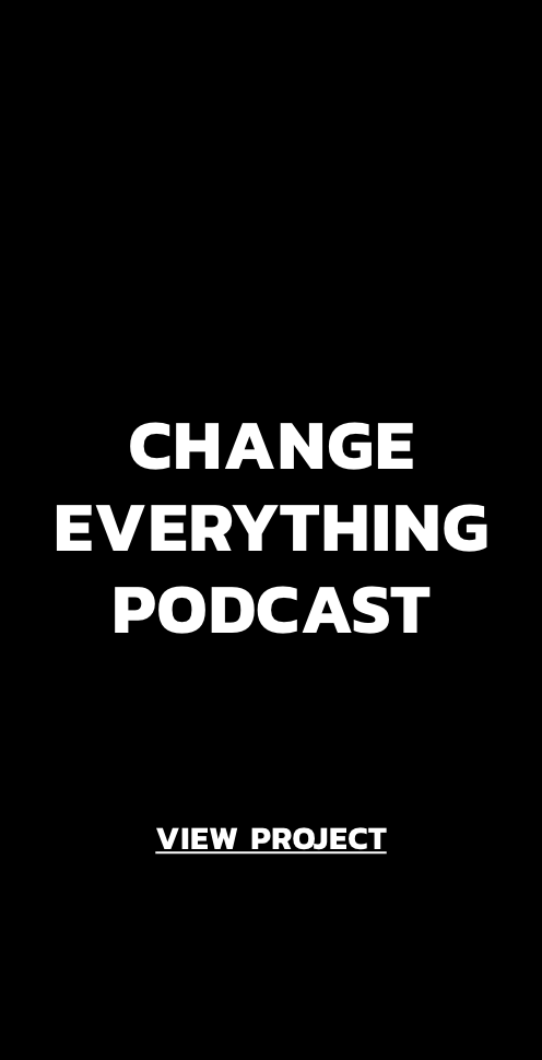 View Project: Change Everything Podcast